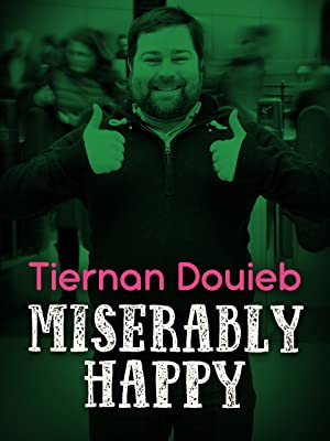 Tiernan Douieb – Miserably Happy Filming