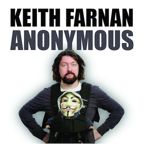 Keith Farnan – Anonymous