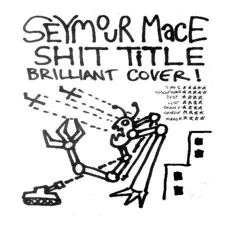 Seymour Mace: Shit Title