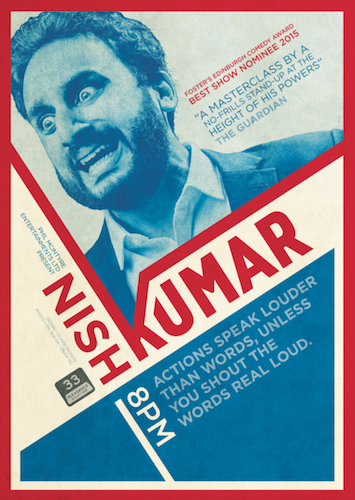 Nish Kumar – Actions Speak Louder Than Words, Unless You Shout the Words Real Loud